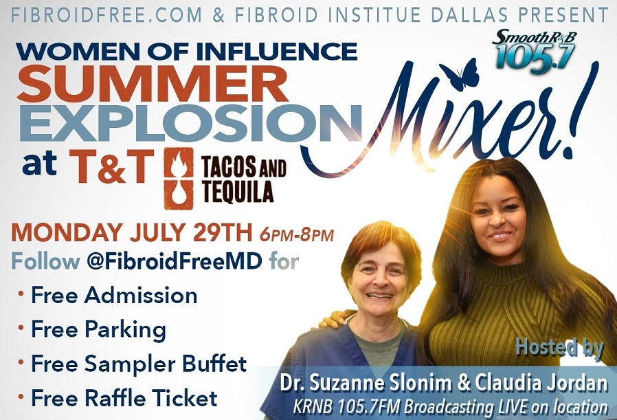 """Summer Explosion at T&T"" Free Mixer for Women Seeking Fibroid Treatment"